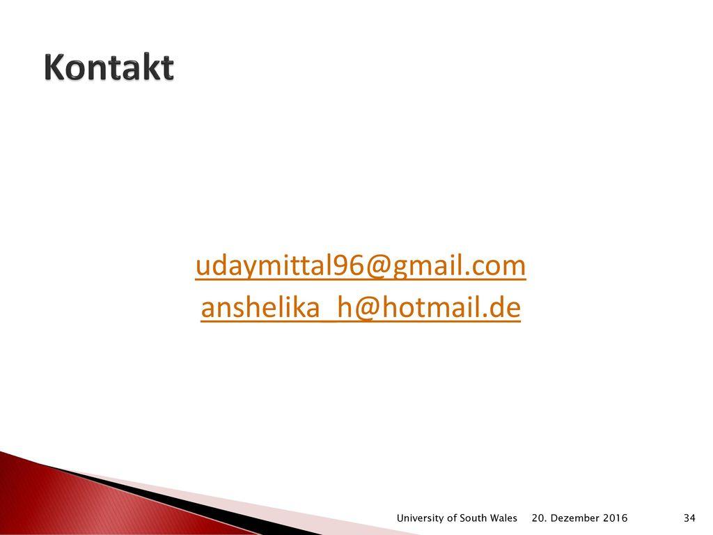 Kontakt udaymittal96@gmail.com anshelika_h@hotmail.de