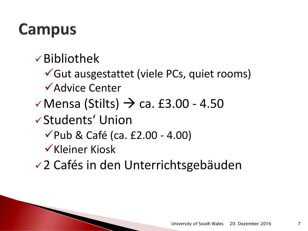 Campus Bibliothek Mensa (Stilts)  ca. £3.00 - 4.50 Students' Union
