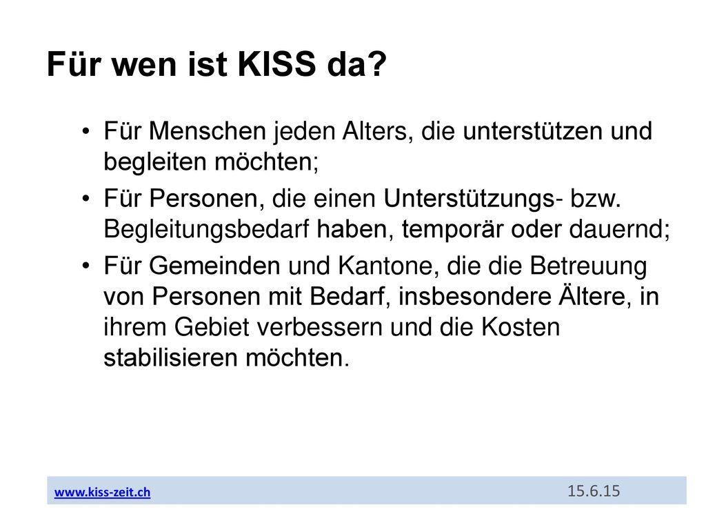 Für wen ist KISS da Für Menschen jeden Alters, die unterstützen und begleiten möchten;