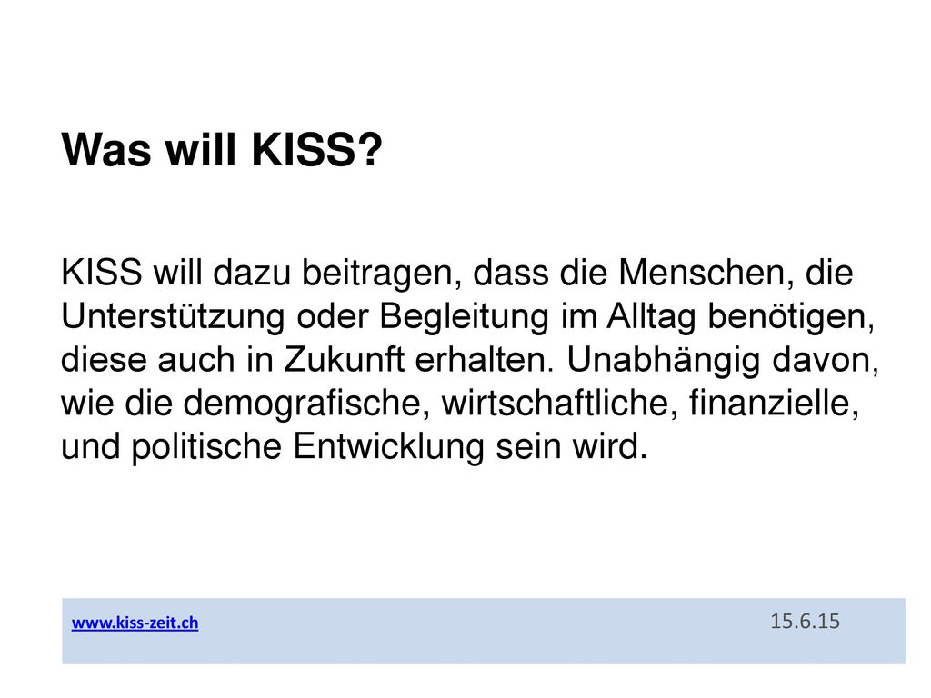 Was will KISS