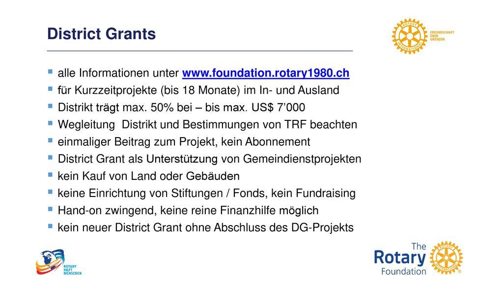 District Grants alle Informationen unter www.foundation.rotary1980.ch