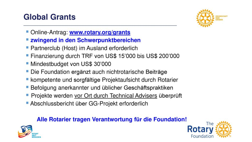 Global Grants Online-Antrag: www.rotary.org/grants