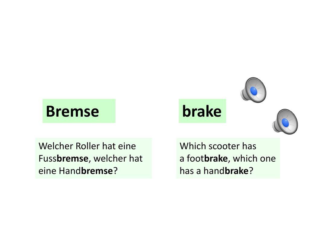 Bremse brake. Welcher Roller hat eine Fussbremse, welcher hat eine Handbremse Which scooter has.