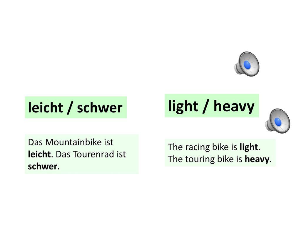 light / heavy leicht / schwer
