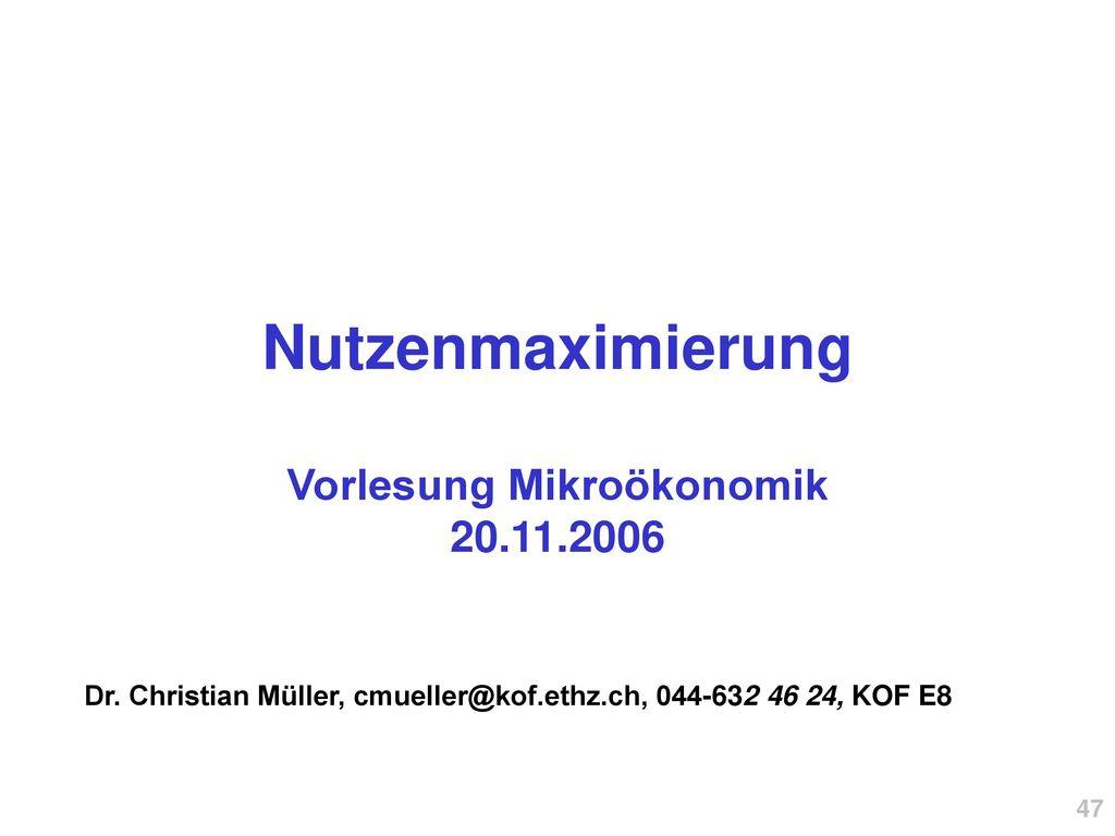 Nutzenmaximierung Vorlesung Mikroökonomik 20.11.2006