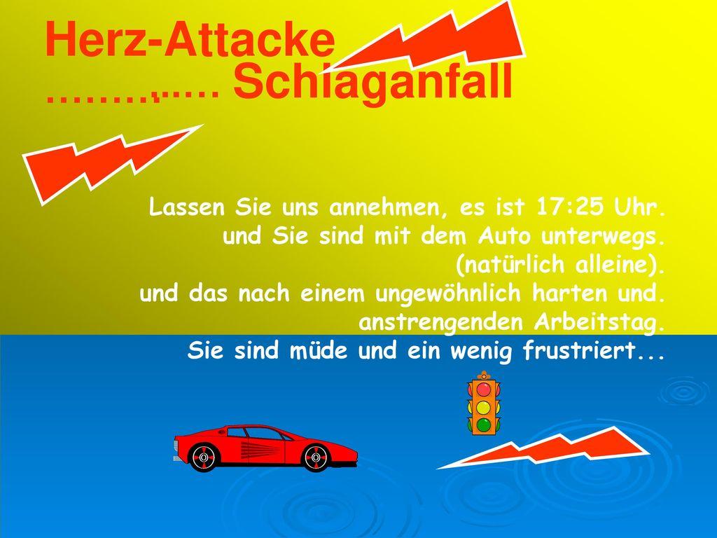 Herz-Attacke ……… ...… Schlaganfall