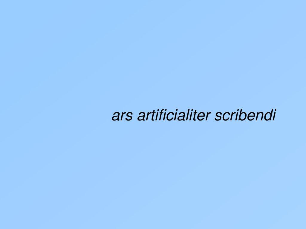 ars artificialiter scribendi