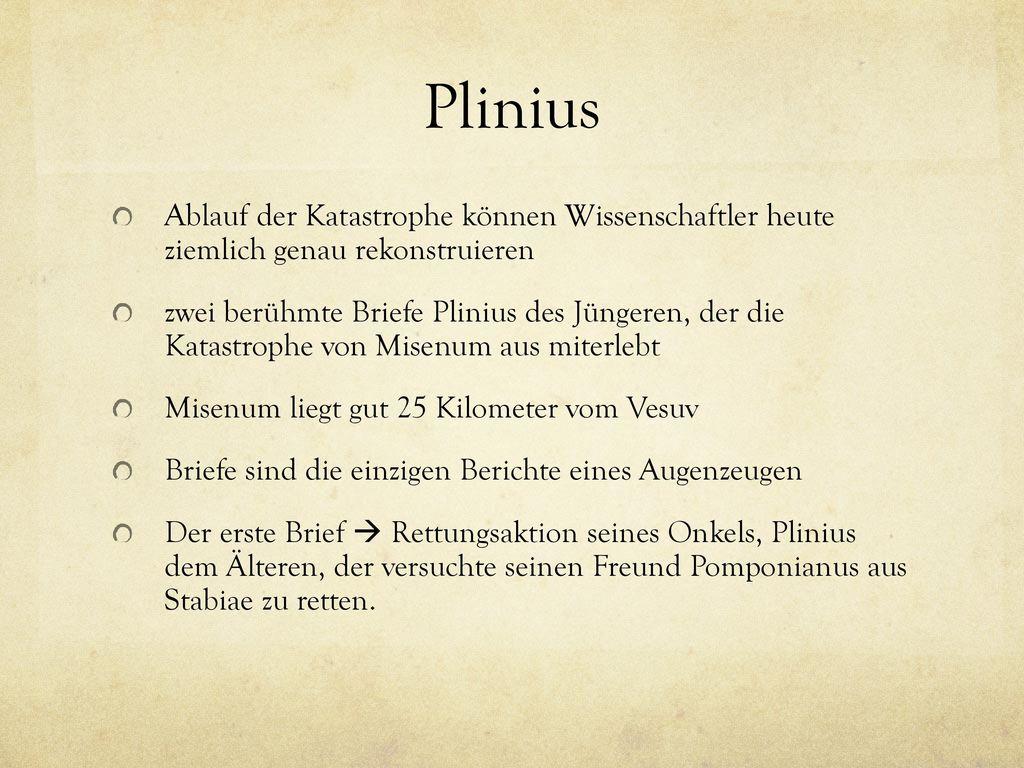 Plinius Ablauf der Katastrophe können Wissenschaftler heute ziemlich genau rekonstruieren.