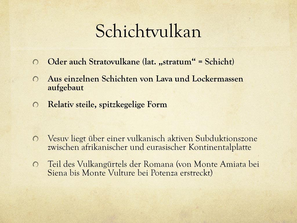 """Schichtvulkan Oder auch Stratovulkane (lat. """"stratum = Schicht)"""