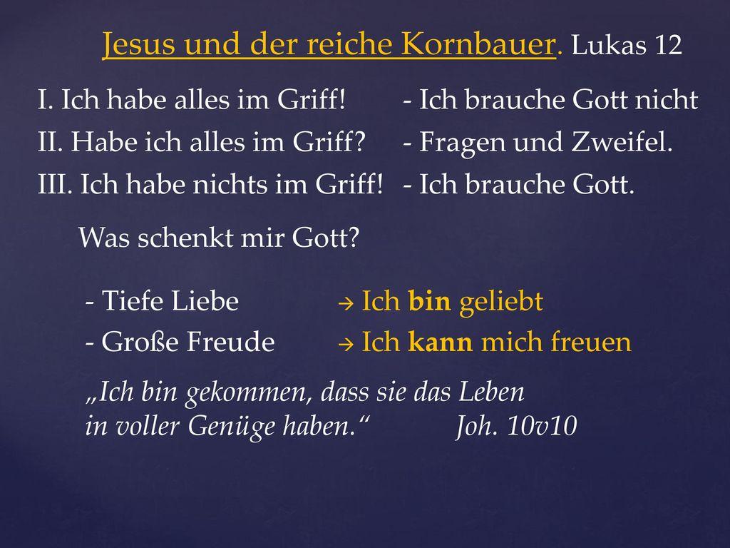 Jesus und der reiche Kornbauer. Lukas 12