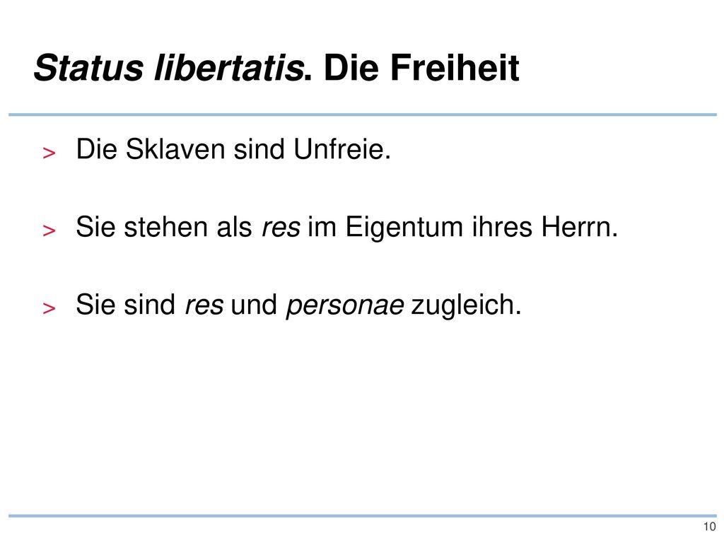 Status libertatis. Die Freiheit