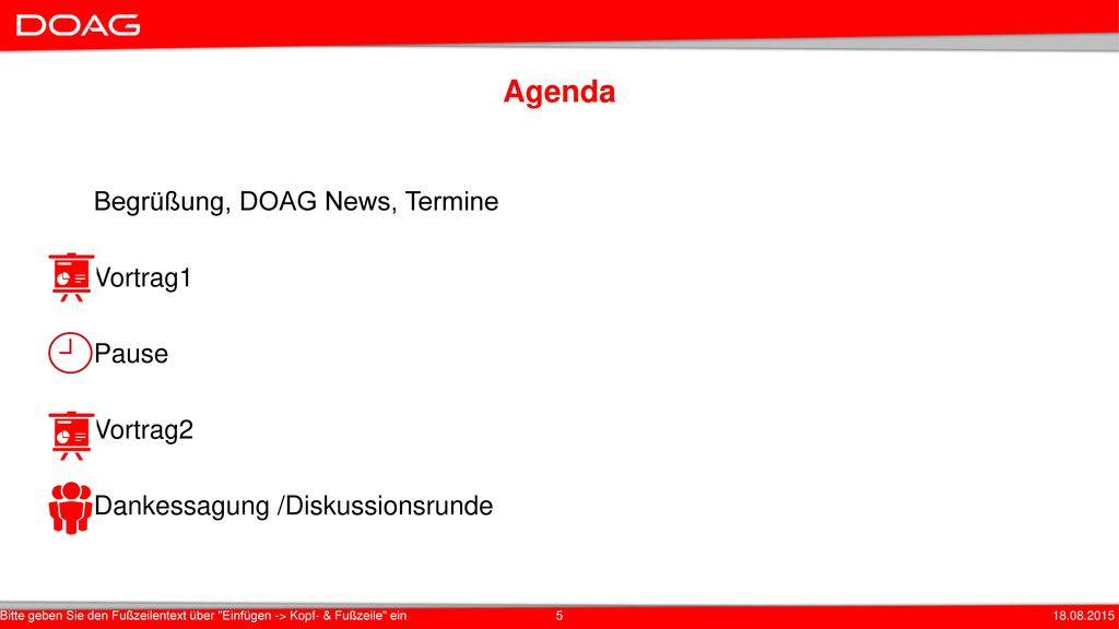 Agenda Begrüßung, DOAG News, Termine Vortrag1 Pause Vortrag2