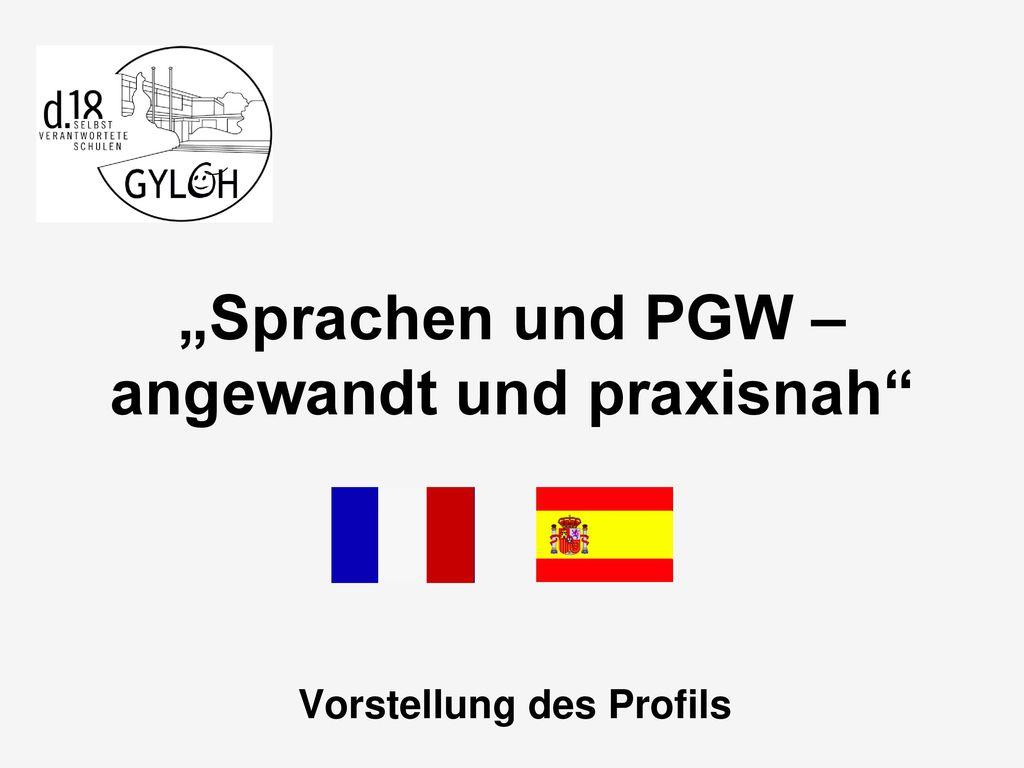 """""""Sprachen und PGW – angewandt und praxisnah"""