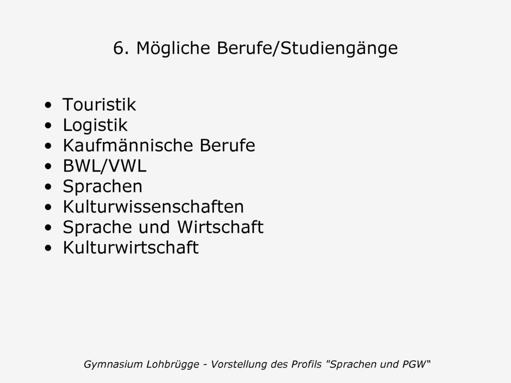 6. Mögliche Berufe/Studiengänge