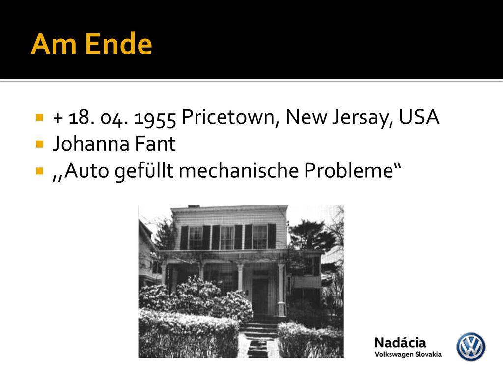 Am Ende + 18. 04. 1955 Pricetown, New Jersay, USA Johanna Fant