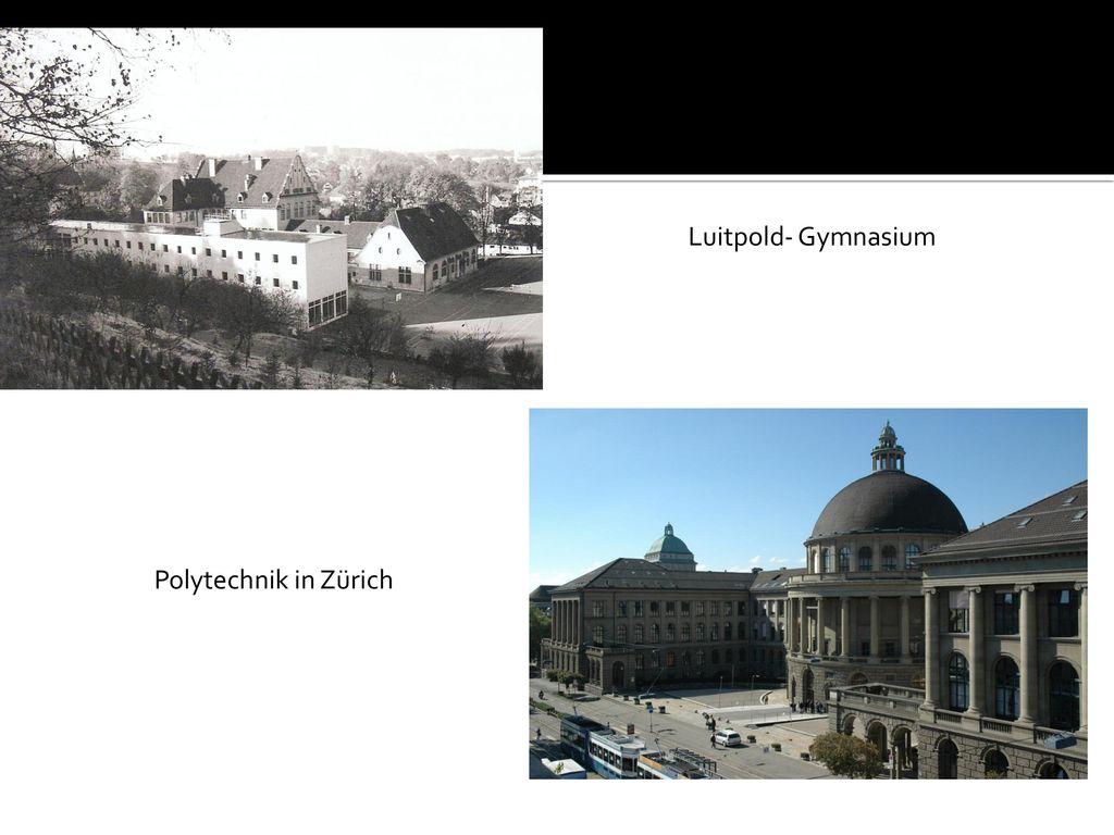 Luitpold- Gymnasium Polytechnik in Zürich