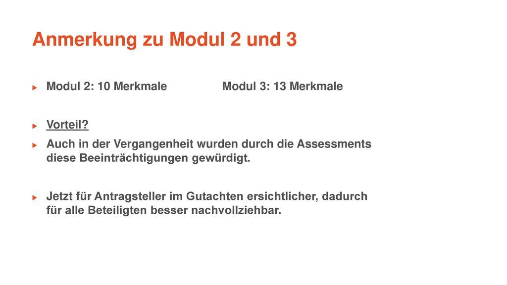 Anmerkung zu Modul 2 und 3 Modul 2: 10 Merkmale Modul 3: 13 Merkmale
