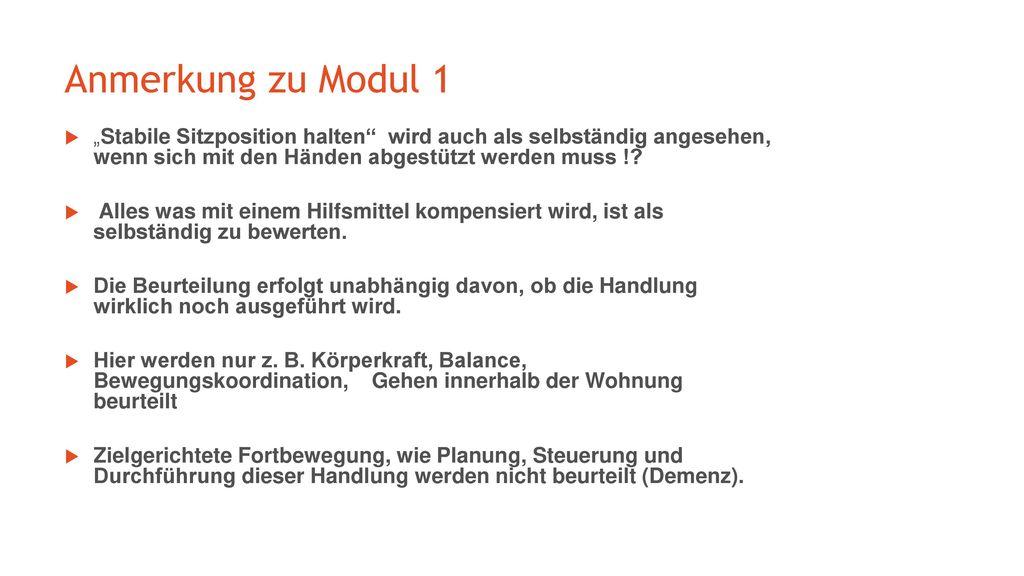 """Anmerkung zu Modul 1 """"Stabile Sitzposition halten wird auch als selbständig angesehen, wenn sich mit den Händen abgestützt werden muss !"""