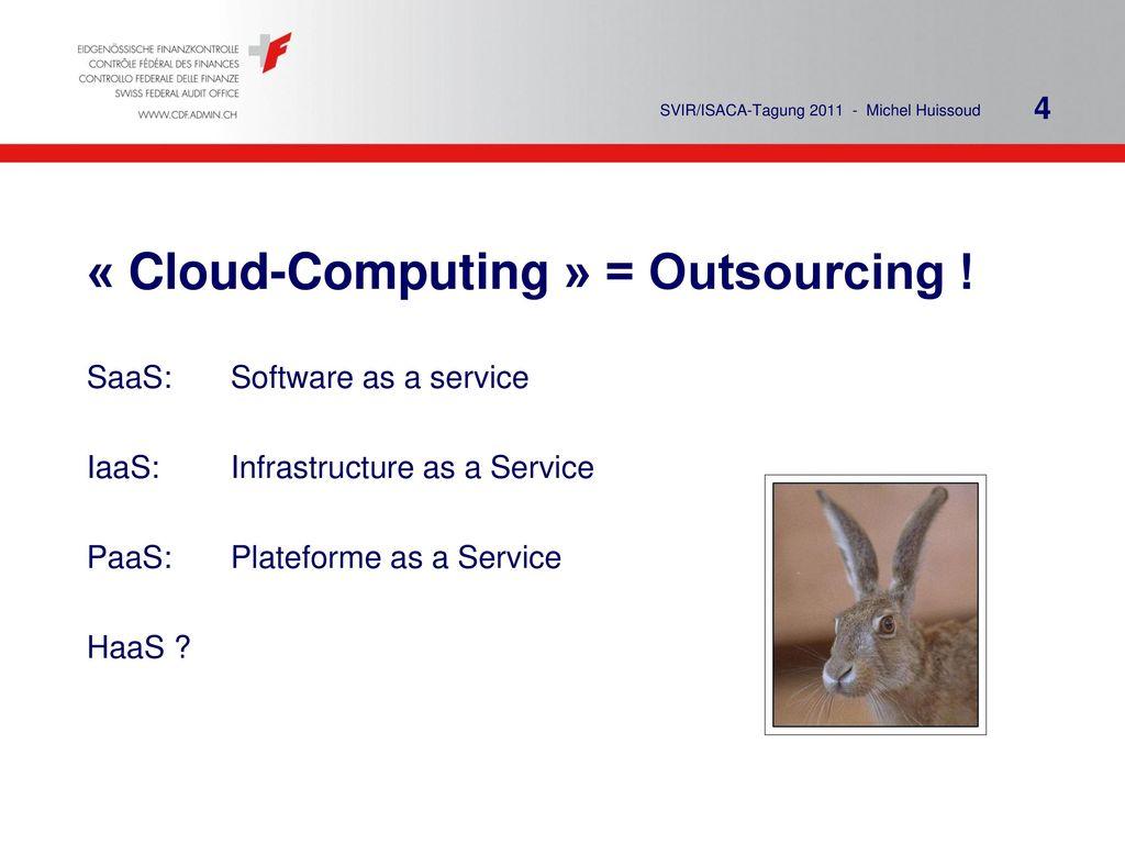 « Cloud-Computing » = Outsourcing !