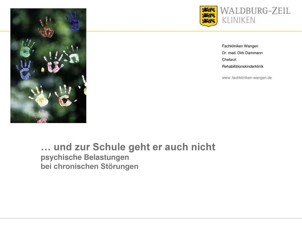 Fachkliniken Wangen Dr. med. Dirk Dammann. Chefarzt. Rehabilittionskinderklinik. www..fachkliniken-wangen.de.