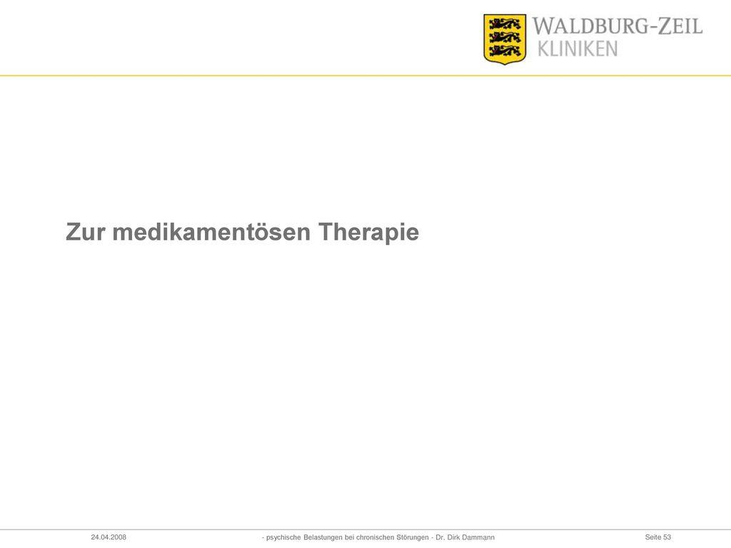 Zur medikamentösen Therapie