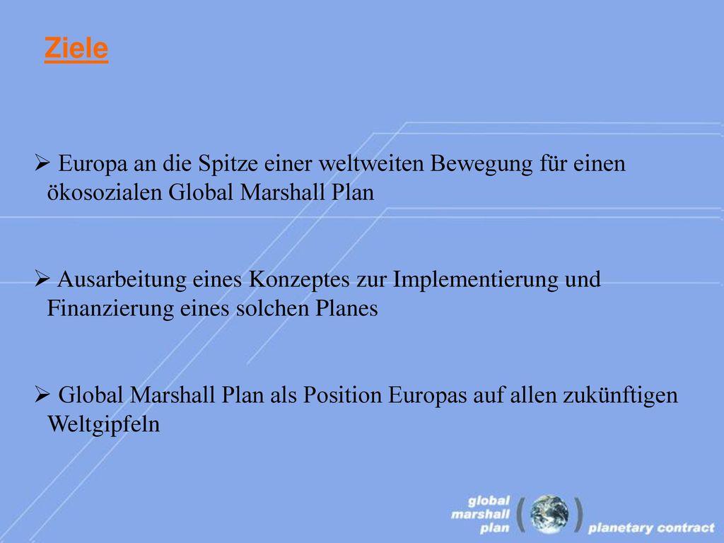 Ziele Europa an die Spitze einer weltweiten Bewegung für einen ökosozialen Global Marshall Plan.