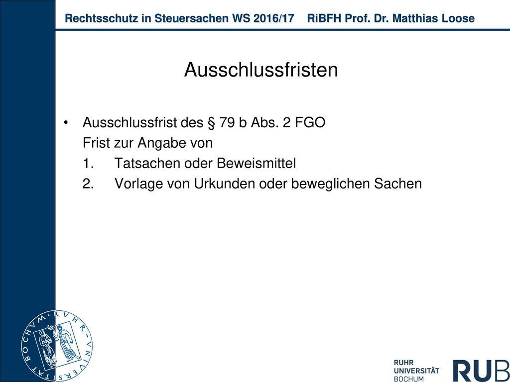 Ausschlussfristen Ausschlussfrist des § 79 b Abs. 2 FGO