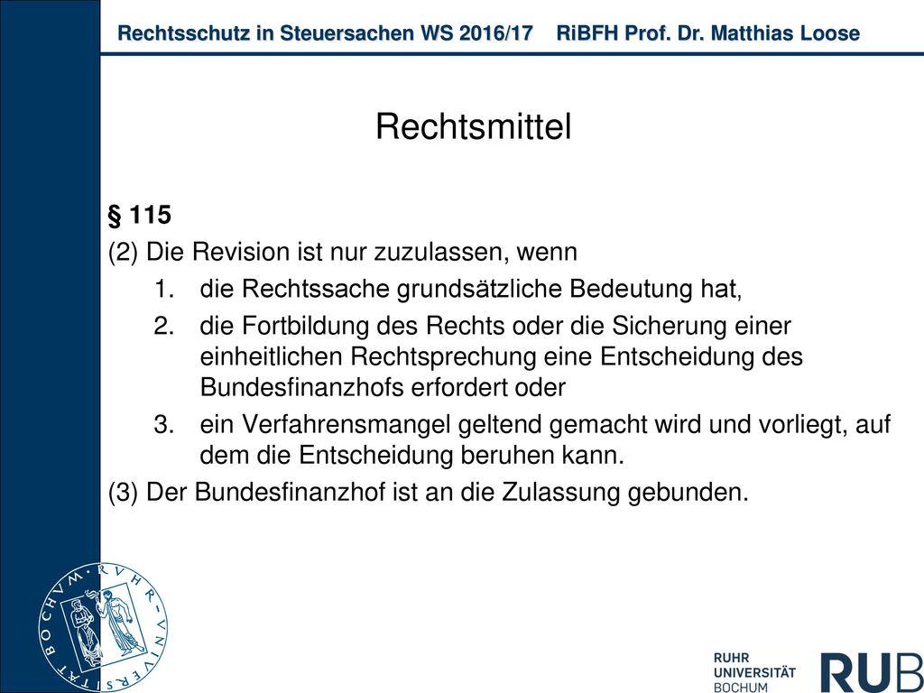 Rechtsmittel § 115 (2) Die Revision ist nur zuzulassen, wenn