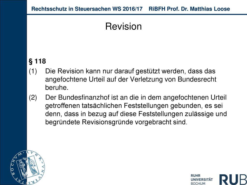 Revision § 118. Die Revision kann nur darauf gestützt werden, dass das angefochtene Urteil auf der Verletzung von Bundesrecht beruhe.