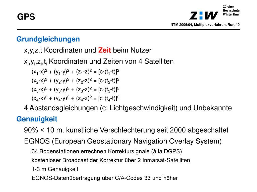 GPS Grundgleichungen x,y,z,t Koordinaten und Zeit beim Nutzer