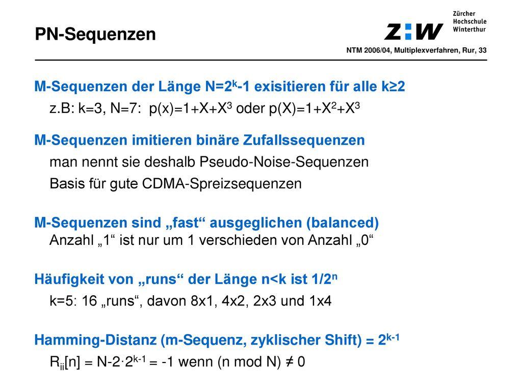 PN-Sequenzen M-Sequenzen der Länge N=2k-1 exisitieren für alle k≥2