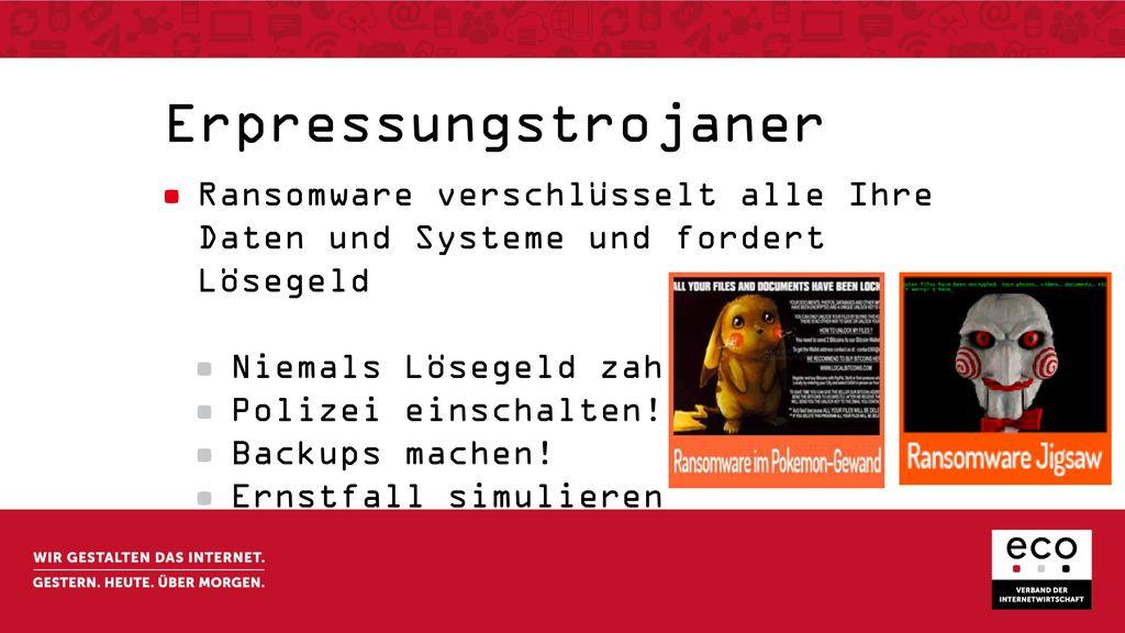 Erpressungstrojaner Ransomware verschlüsselt alle Ihre Daten und Systeme und fordert Lösegeld. Niemals Lösegeld zahlen!