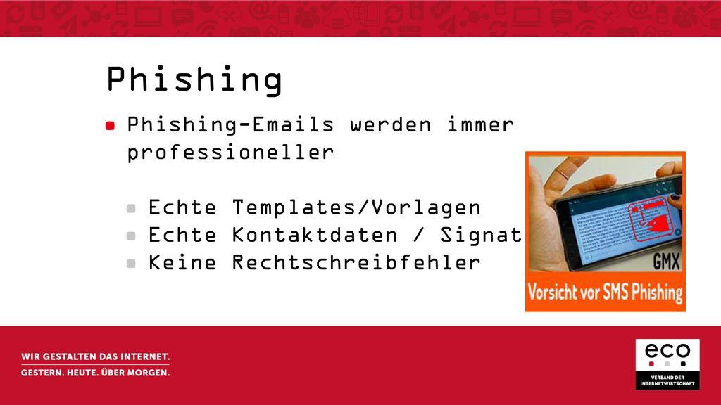 Phishing Phishing-Emails werden immer professioneller