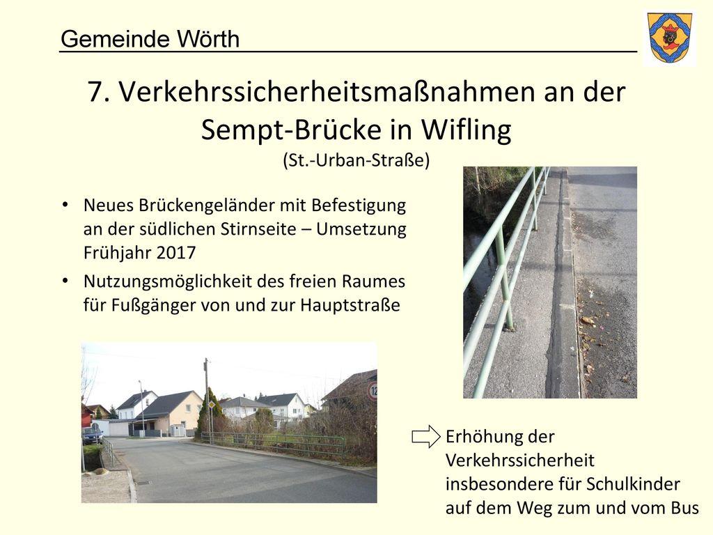 7. Verkehrssicherheitsmaßnahmen an der Sempt-Brücke in Wifling (St