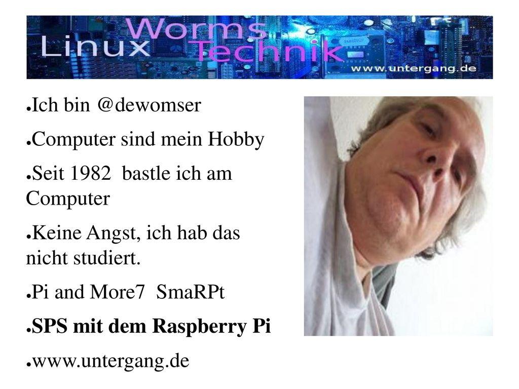 Ich bin @dewomser Computer sind mein Hobby. Seit 1982 bastle ich am Computer. Keine Angst, ich hab das nicht studiert.