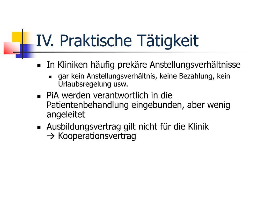 IV. Praktische Tätigkeit