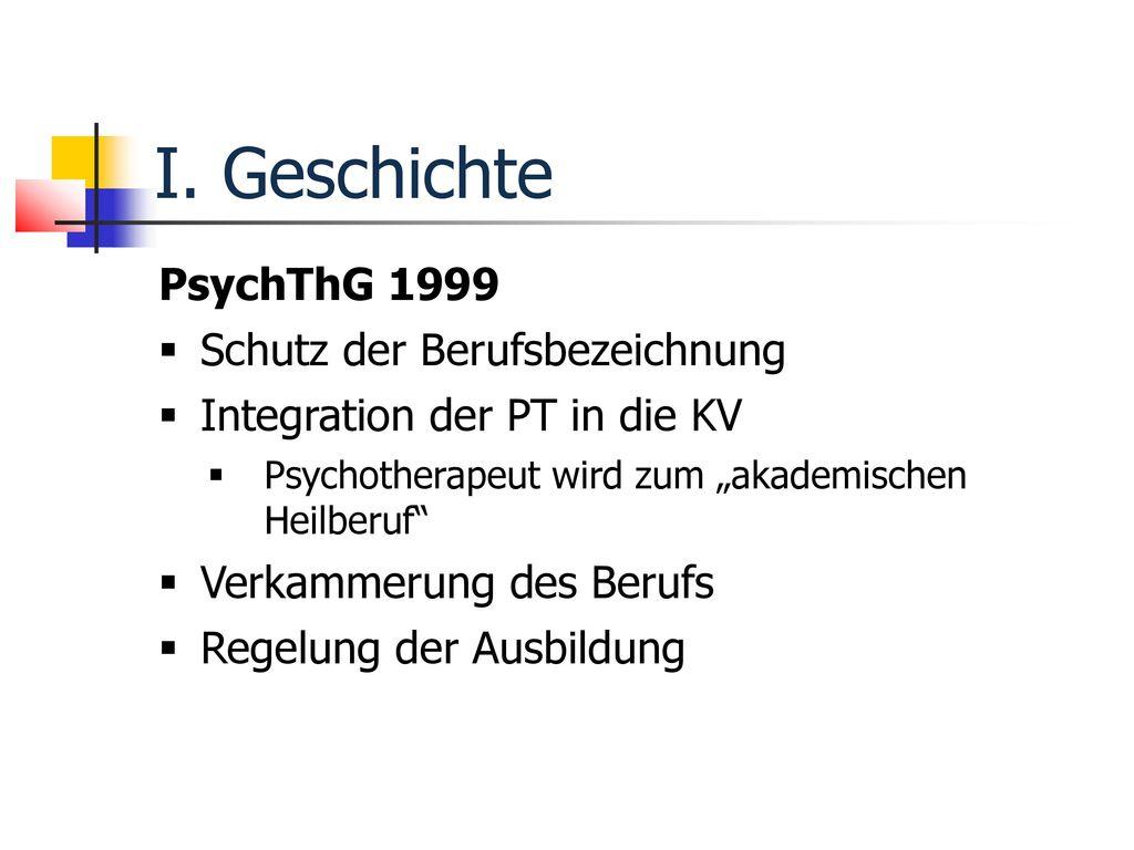 I. Geschichte PsychThG 1999 Schutz der Berufsbezeichnung