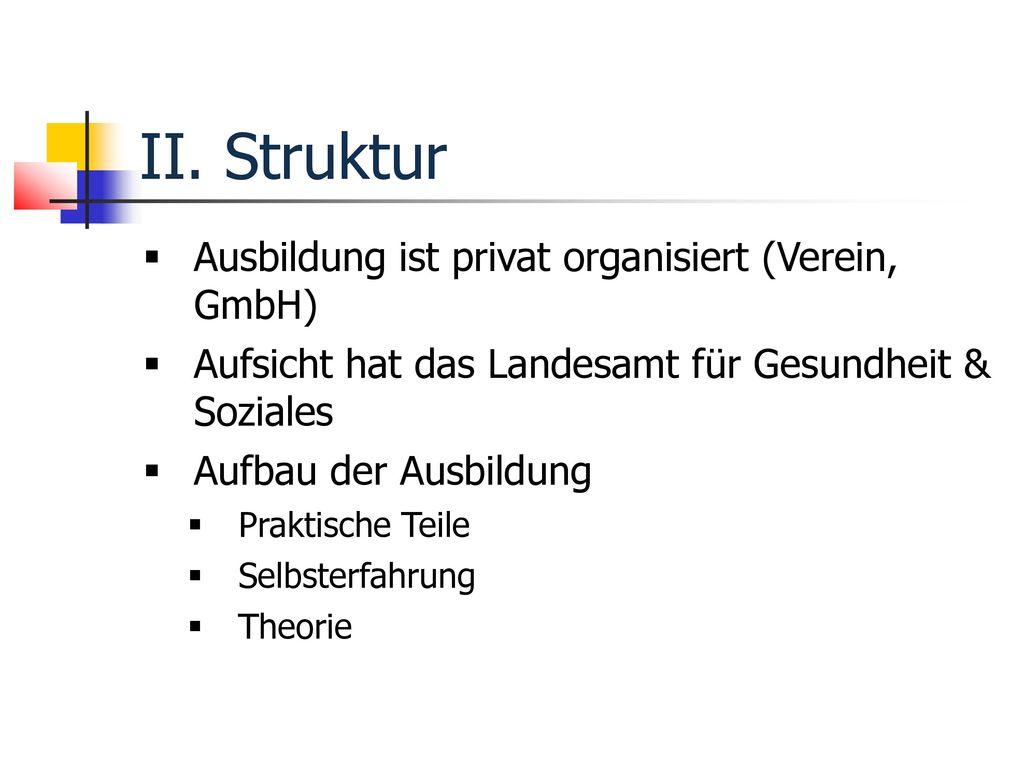 II. Struktur Ausbildung ist privat organisiert (Verein, GmbH)