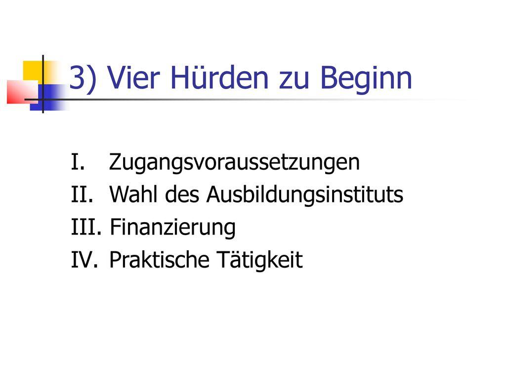 3) Vier Hürden zu Beginn Zugangsvoraussetzungen