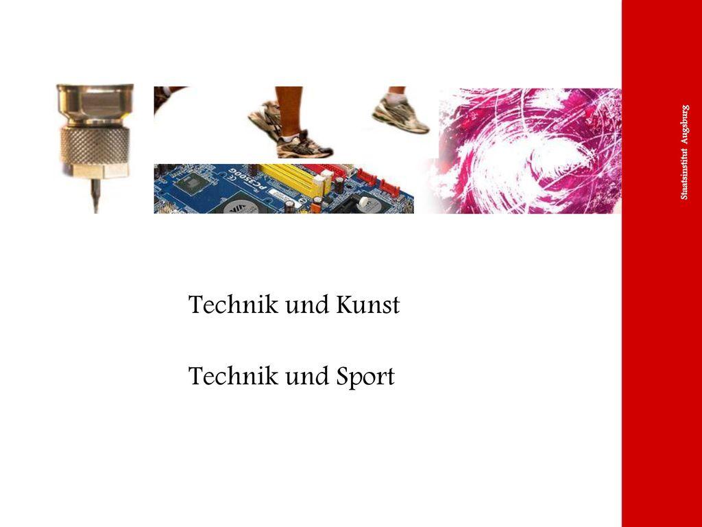 Technik und Kunst Technik und Sport