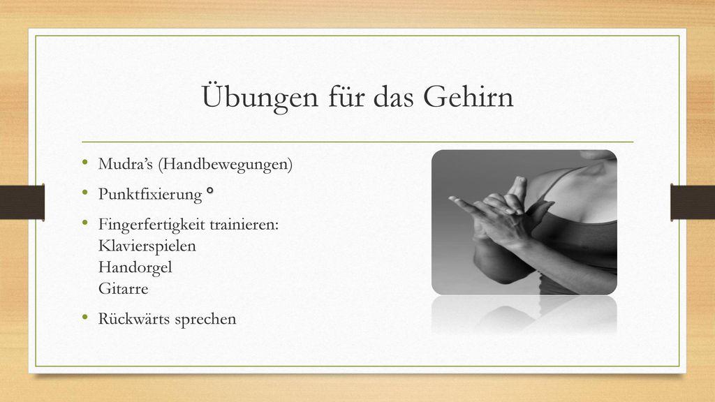 Übungen für das Gehirn Mudra's (Handbewegungen) Punktfixierung °