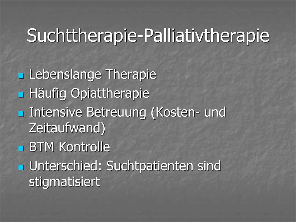 Suchttherapie-Palliativtherapie