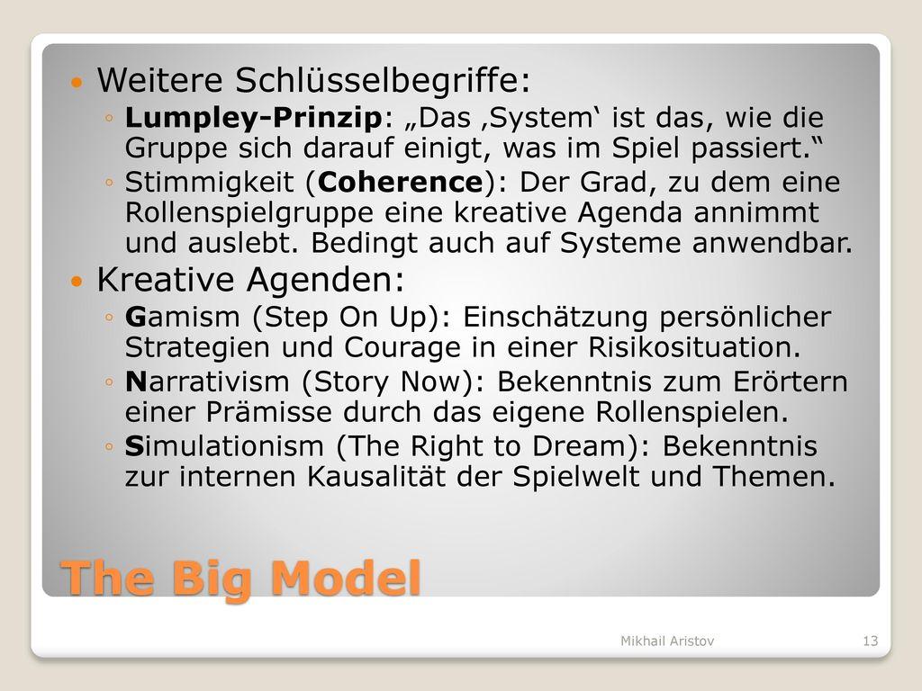 The Big Model Weitere Schlüsselbegriffe: Kreative Agenden: