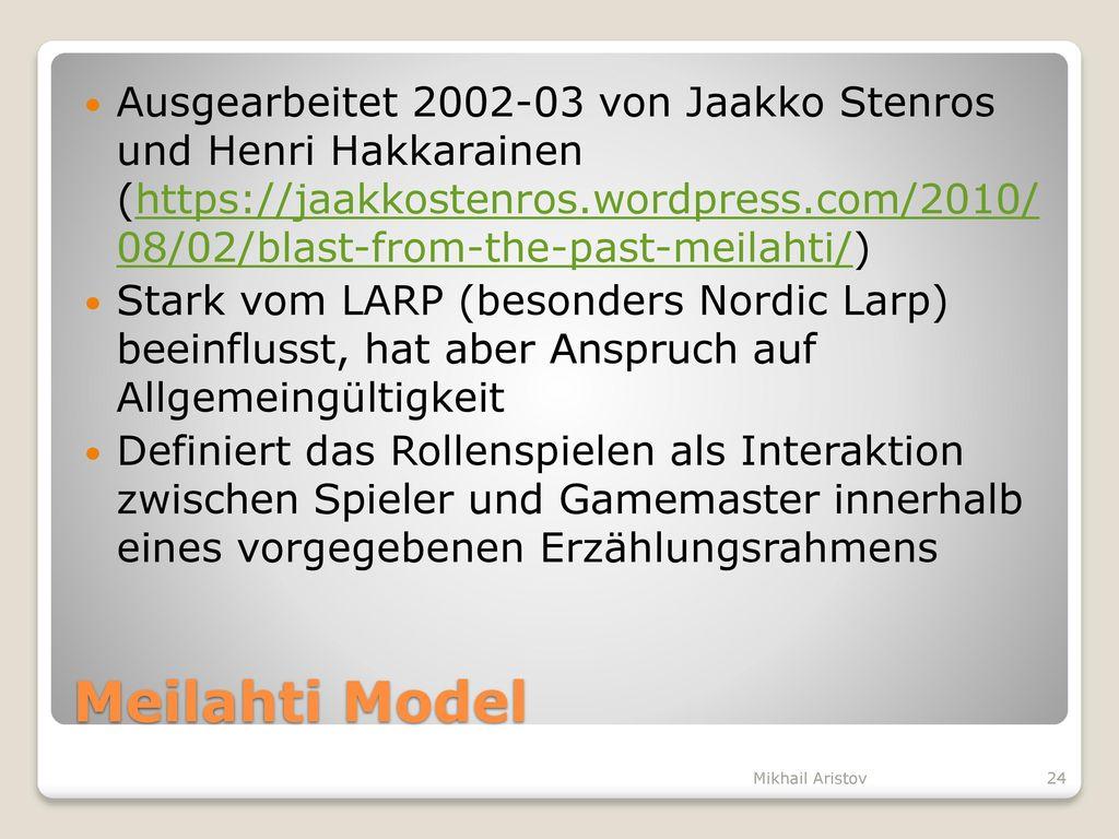 Ausgearbeitet 2002-03 von Jaakko Stenros und Henri Hakkarainen (https://jaakkostenros.wordpress.com/2010/ 08/02/blast-from-the-past-meilahti/)