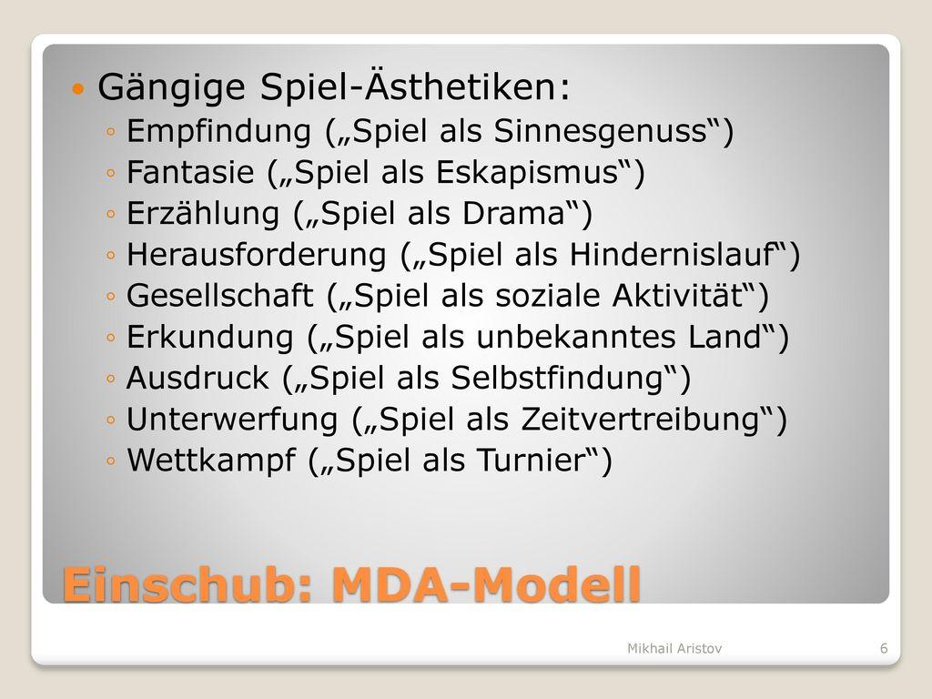 Einschub: MDA-Modell Gängige Spiel-Ästhetiken: