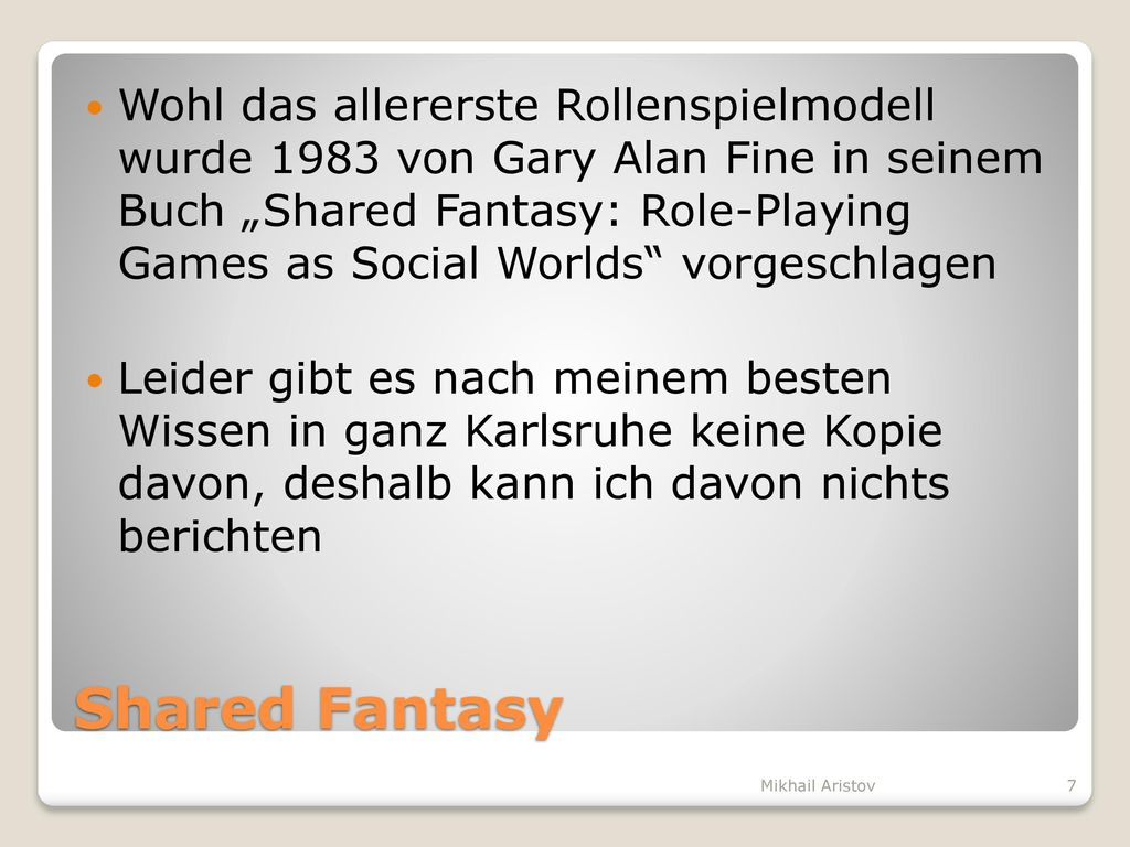 """Wohl das allererste Rollenspielmodell wurde 1983 von Gary Alan Fine in seinem Buch """"Shared Fantasy: Role-Playing Games as Social Worlds vorgeschlagen"""