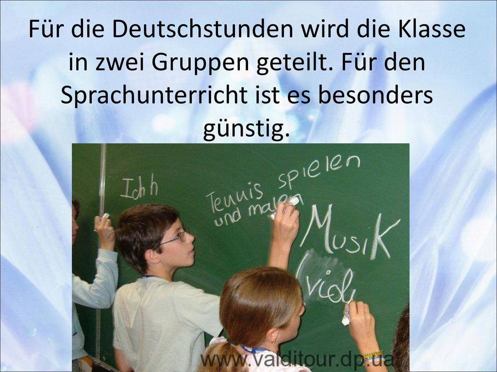 Für die Deutschstunden wird die Klasse in zwei Gruppen geteilt