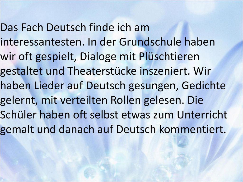 Das Fach Deutsch finde ich am interessantesten