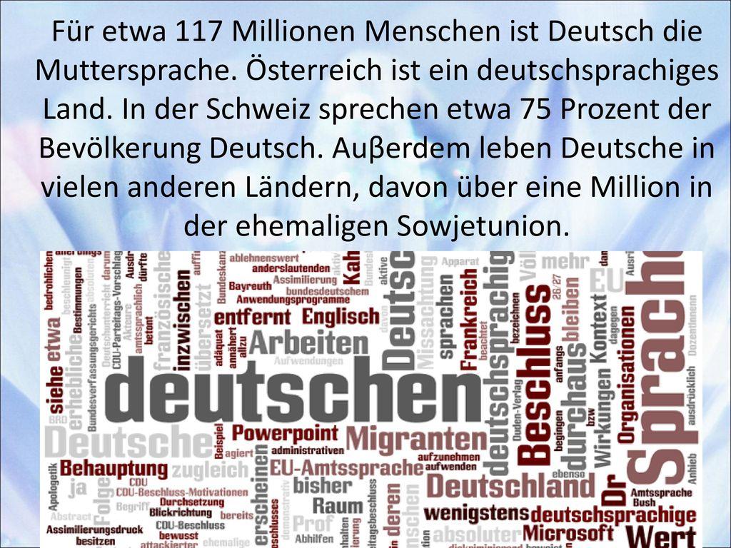 Für etwa 117 Millionen Menschen ist Deutsch die Muttersprache