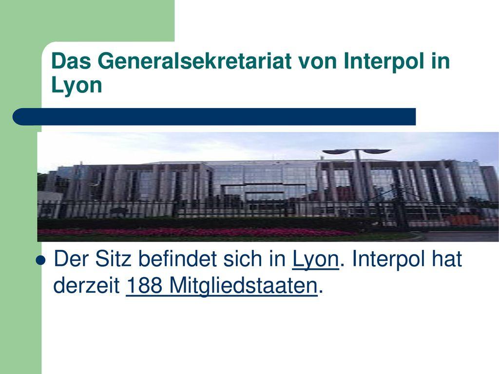 Das Generalsekretariat von Interpol in Lyon